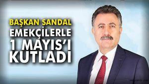 Başkan Sandal, Emekçilerle 1 Mayıs Kutladı