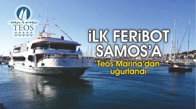 İlk feribot Samos'a Teos Marina'dan uğurlandı