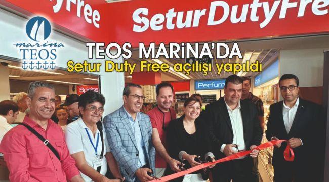 Teos Marina'da Setur Duty Free açılışı yapıldı