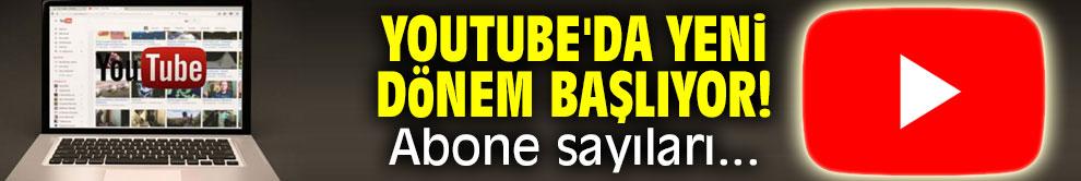 Youtube'da yeni dönem başlıyor! Abone sayıları...