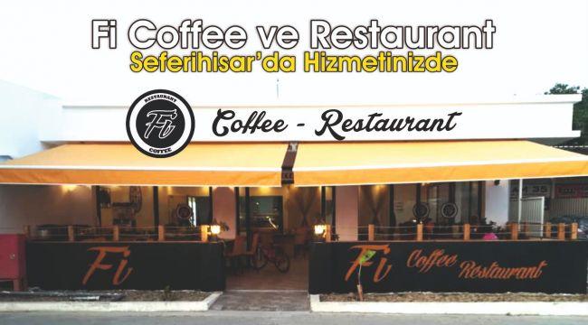 Fi Coffee ve Restaurant Seferihisar'da açıldı