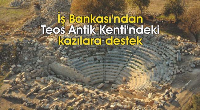 İş Bankası'ndan Teos kazılara destek