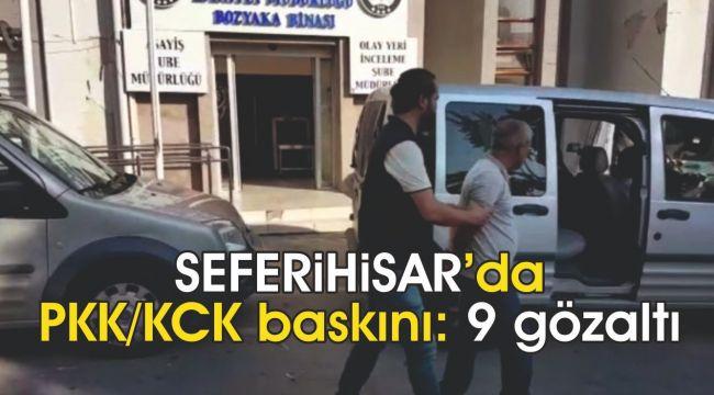 Seferihisar'da PKK/KCK baskını: 9 gözaltı