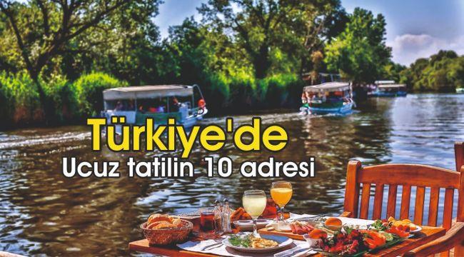 Türkiye'de ucuz tatilin 10 adresi