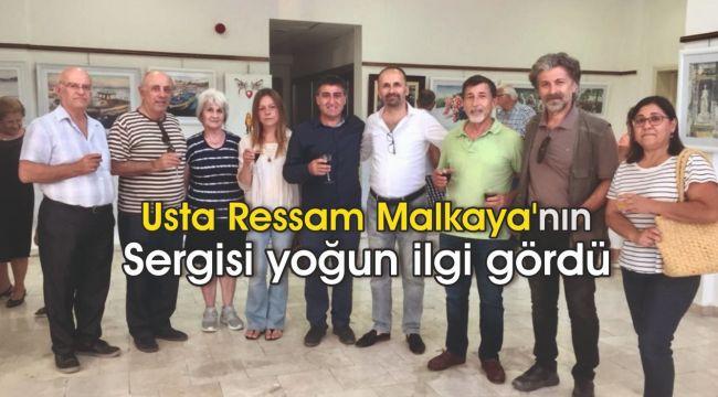 Usta Ressam Malkaya'nın Sergisi yoğun ilgi gördü