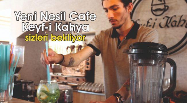 Yeni Nesil Cafe Keyf-i Kahya sizleri bekliyor