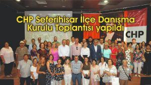 CHP Seferihisar İlçe Danışma Kurulu Toplantısı yapıldı