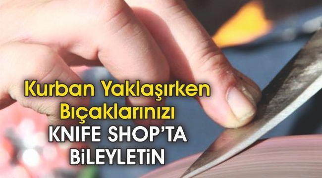 Kurban Yaklaşırken Bıçaklarınızı Knife Shop'ta bileyletin