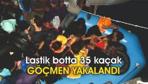 Lastik botta 35 kaçak göçmen yakalandı