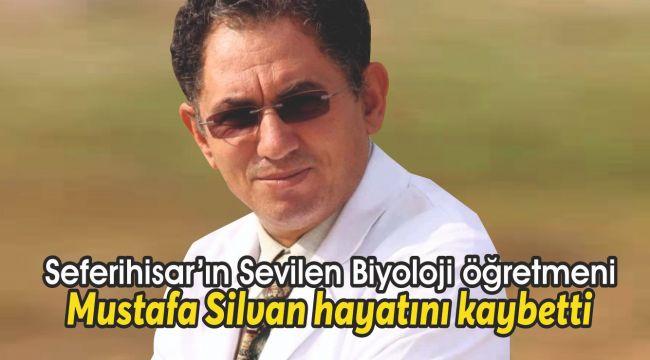 Biyoloji öğretmeni Mustafa Silvan hayatını kaybetti