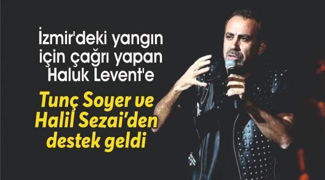 Haluk Levent'e Tunç Soyer ve Halil Sezai'den destek
