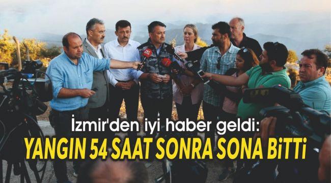 İzmir'den iyi haber geldi: Yangın 54 saat sonra bitti
