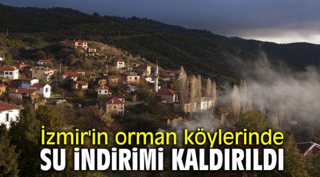 İzmir'in orman köylerinde su indirimi kaldırıldı