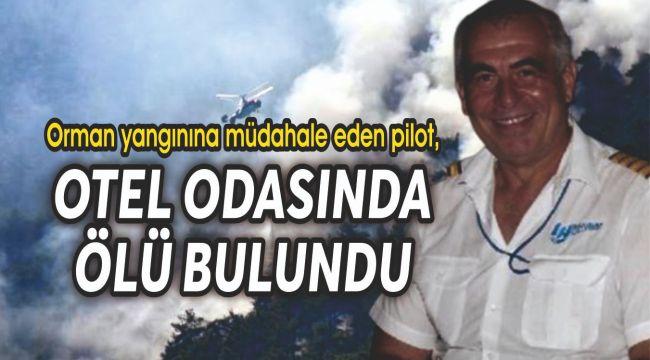 Orman yangınına müdahale eden pilot, otel odasında ölü bulundu