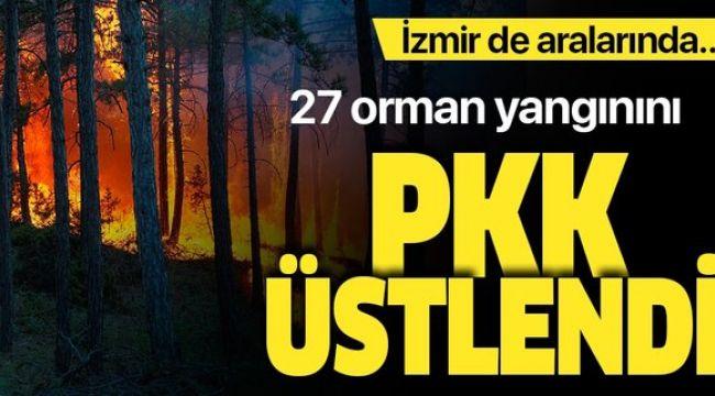 Orman yangınlarını PKK yandaşları üstlendi