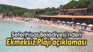 Seferihisar Belediyesi'nden Ekmeksiz Plajı açıklaması