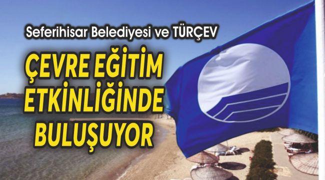 Seferihisar Belediyesi ve TÜRÇEV çevre eğitim etkinliğinde buluşuyor