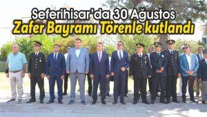 Seferihisar'da 30 Ağustos Zafer Bayramı Törenle kutlandı