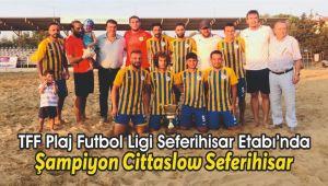 TFF Plaj Futbol Ligi Seferihisar Etabı'nda Şampiyon Cittaslow Seferihisar