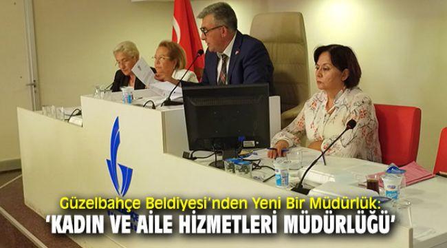 'Kadın ve Aile Hizmetleri Müdürlüğü' Güzelbahçe Belediyesi'nde kuruldu