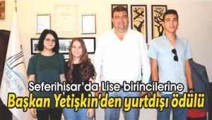 Lise birincilerine Başkan Yetişkin'den yurtdışı ödülü