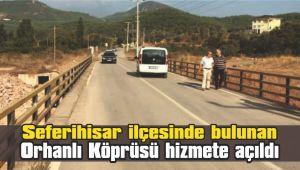 Orhanlı Köprüsü hizmete açıldı