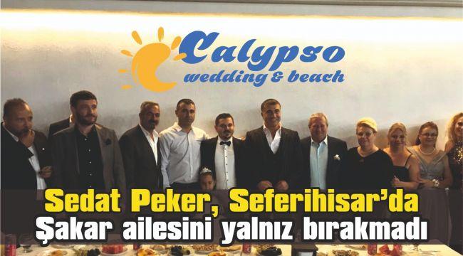 Sedat Peker, Seferihisar'da Şakar ailesini yalnız bırakmadı