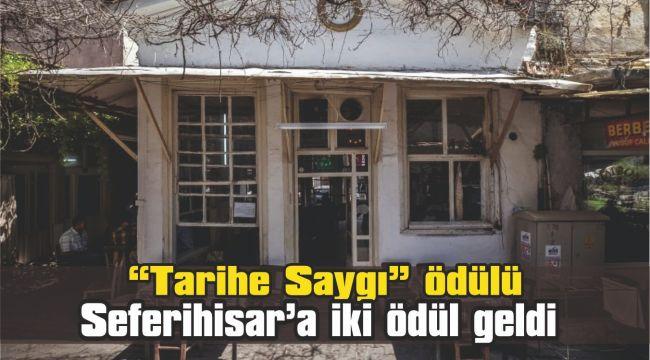 """Seferihisar'a """"Tarihe Saygı"""" ödülü"""