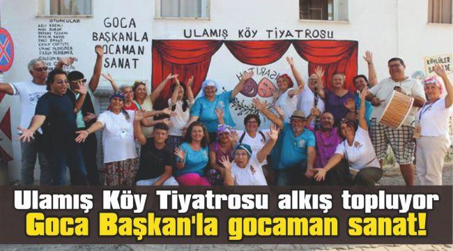 Ulamış Köy Tiyatrosu alkış topluyor