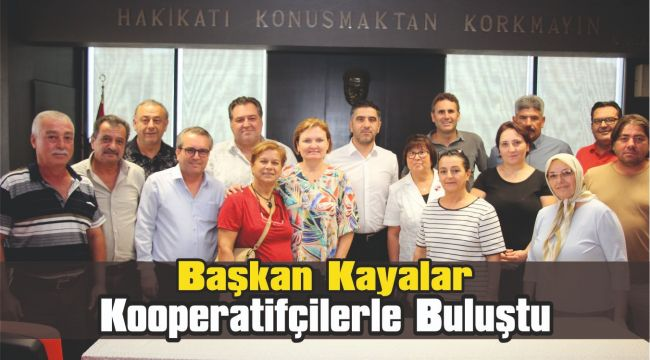 Başkan Kayalar Kooperatifçilerle Buluştu