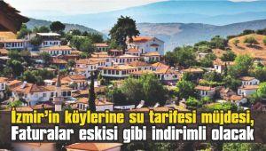 İzmir'in köylerine su tarifesi müjdesi