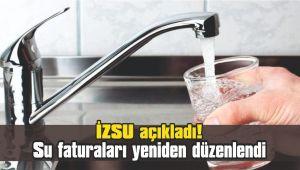 İZSU açıkladı! Su faturaları yeniden düzenlendi