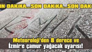 Meteoroloji'den 8 derece ve İzmir'e çamur yağacak uyarısı!