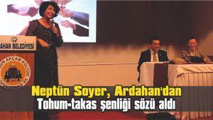 Neptün Soyer, Ardahan'dan tohum-takas şenliğisözü aldı