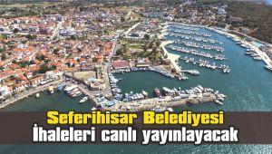 Seferihisar Belediyesi ihaleleri canlı yayınlayacak