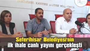 Seferihisar Belediyesi'nin ilk ihale canlı yayını gerçekleşti