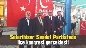 Seferihisar Saadet Partisi'nde ilçe kongresi gerçekleşti