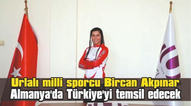 Urlalı milli sporcu Bircan Akpınar, Almanya'da Türkiye'yi temsil edecek
