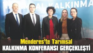Menderes'te Tarımsal Kalkınma Konferansı Gerçekleşti