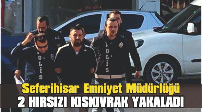 Seferihisar Emniyet, 2 hırsızı kıskıvrak yakaladı