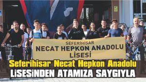 Seferihisar Necat Hepkon Anadolu Lisesinden Atamıza saygıyla