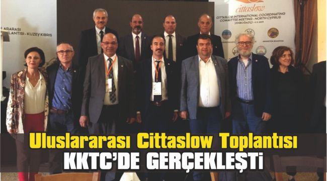 Uluslararası Cittaslow Komite Toplantısı KKTC'de gerçekleşti