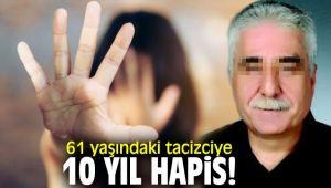 61 Yaşındaki tacizciye 10 yıl hapis!