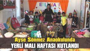 Ayşe Sönmez Anaokulunda Yerli Malı Haftası kutlandı
