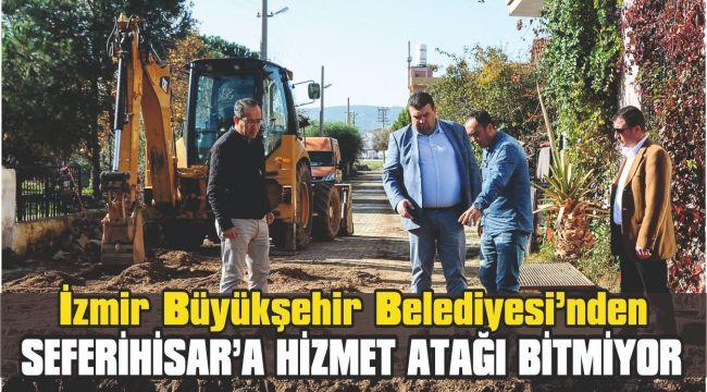 İzmir Büyükşehir Belediyesi'nden Seferihisar'a hizmet atağı bitmiyor