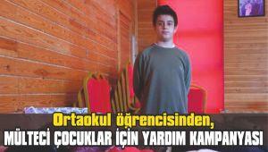 Ortaokul öğrencisinden, mülteci çocuklar için yardım kampanyası