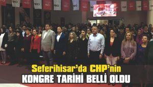 Seferihisar'da CHP'nin Kongre Tarihi Belli oldu
