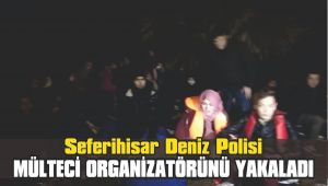 Seferihisar Deniz Polisi Mülteci Organizatörünü kıskıvrak yakaladı