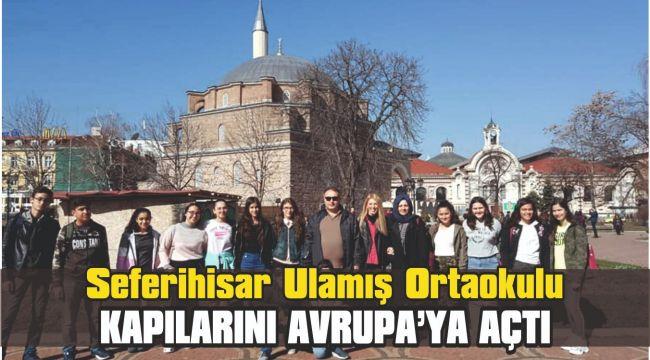 Seferihisar Ulamış Ortaokulu kapılarını Avrupa'ya açtı