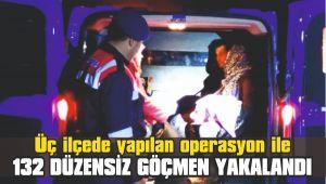 Üç ilçede 132 düzensiz göçmen yakalandı